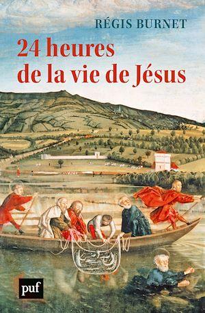 Téléchargez le livre :  24 heures de la vie de Jésus