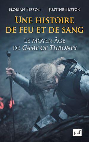 Téléchargez le livre :  Une histoire de feu et de sang. Le Moyen Âge de Game of Thrones