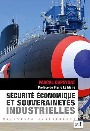 Téléchargez le livre :  Sécurité économique et souverainetés industrielles