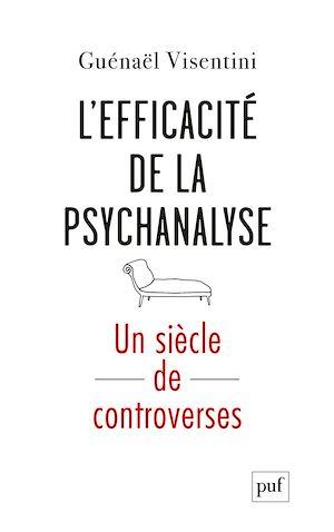 Téléchargez le livre :  L'efficacité de la psychanalyse. Un siècle de controverses