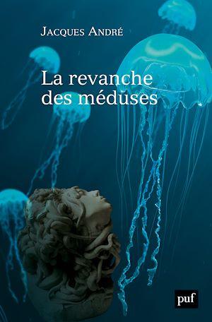 Téléchargez le livre :  La revanche des méduses