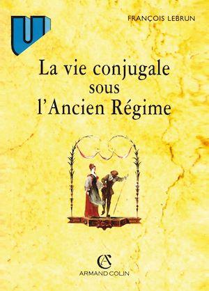 Téléchargez le livre :  La vie conjugale sous l'Ancien Régime