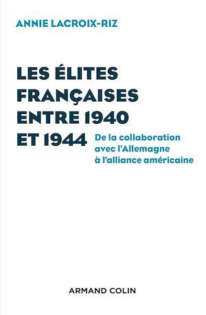 Téléchargez le livre :  Les élites françaises entre 1940 et 1944