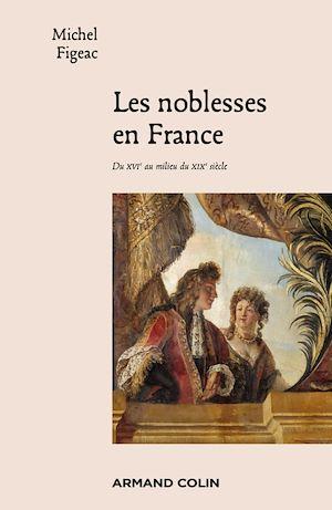 Téléchargez le livre :  Les noblesses en France