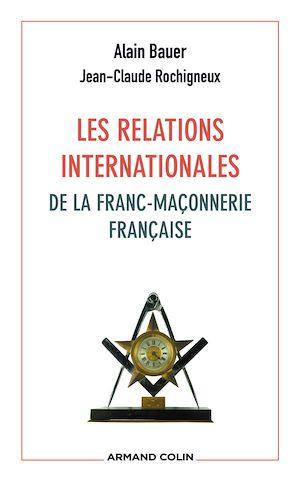 Téléchargez le livre :  Les relations internationales de la franc-maçonnerie française