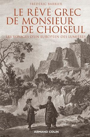 Téléchargez le livre :  Le rêve grec de Monsieur de Choiseul