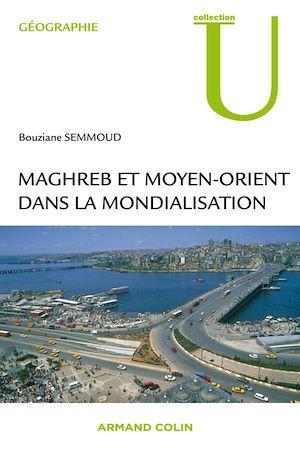 Téléchargez le livre :  Maghreb et Moyen-Orient dans la mondialisation
