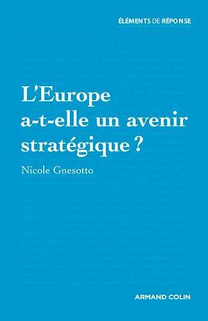 Téléchargez le livre :  L'Europe a-t-elle un avenir stratégique ?