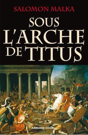 Téléchargez le livre :  Sous l'arche de Titus
