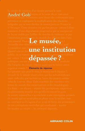 Téléchargez le livre :  Le musée, une institution dépassée ?