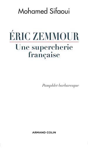 Téléchargez le livre :  Eric Zemmour, une supercherie française