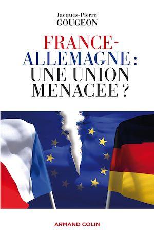 Téléchargez le livre :  France-Allemagne : une union menacée ?