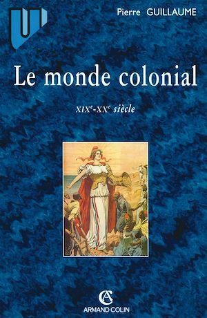 Téléchargez le livre :  Le monde colonial : XIXe-XXe siècle