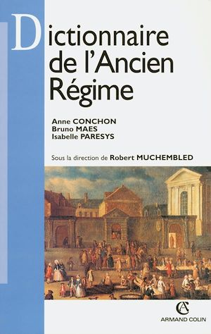 Téléchargez le livre :  Dictionnaire de l'Ancien Régime