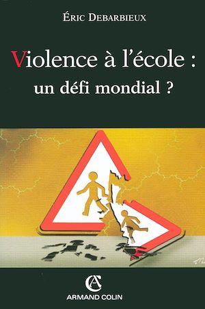 Téléchargez le livre :  Violence à l'école : un défi mondial ?