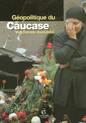 Téléchargez le livre :  Géopolitique du Caucase