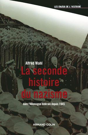 Téléchargez le livre :  La seconde histoire du nazisme