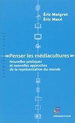 Télécharger le livre :  Penser les médiacultures