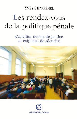 Téléchargez le livre :  Les rendez-vous de la politique pénale
