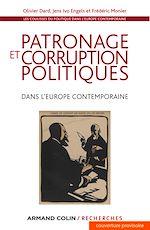 Télécharger le livre :  Patronage et corruption politiques dans l'Europe contemporaine