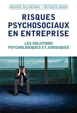 Téléchargez le livre :  Risques psychosociaux en entreprise