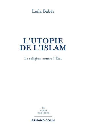 Téléchargez le livre :  L'utopie de l'islam