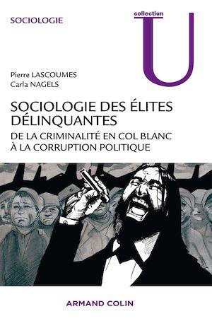 Téléchargez le livre :  Sociologie des élites délinquantes