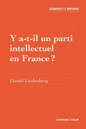Téléchargez le livre :  Y a-t-il un parti intellectuel en France ?