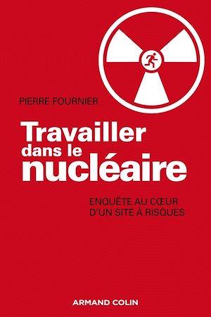 Téléchargez le livre :  Travailler dans le nucléaire