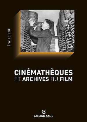 Téléchargez le livre :  Cinémathèques et archives du film
