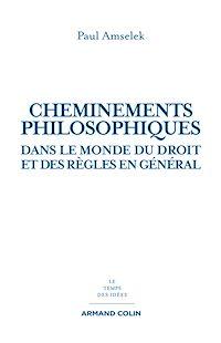 Cheminements philosophiques dans le monde du droit