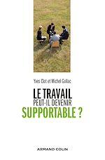 Télécharger le livre :  Le travail peut-il devenir supportable ?