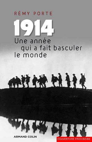 Téléchargez le livre :  1914. Une année qui a fait basculer le monde