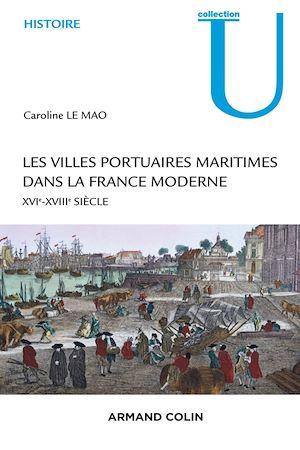 Téléchargez le livre :  Les villes portuaires maritimes dans la France moderne