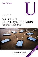 Télécharger le livre :  Sociologie de la communication et des médias. 3e édition