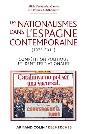 Téléchargez le livre :  Les nationalismes dans l'Espagne contemporaine (1975-2011)