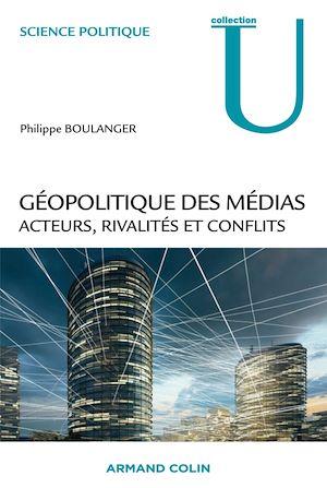 Téléchargez le livre :  Géopolitique des médias