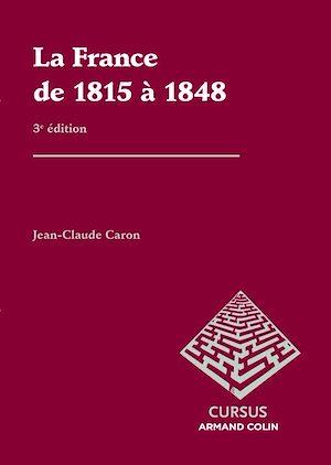Téléchargez le livre :  La France de 1815 à 1848