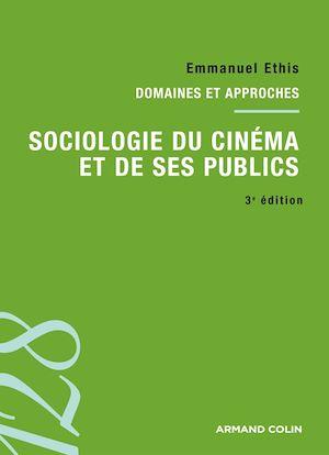 Téléchargez le livre :  Sociologie du cinéma et de ses publics. 3e édition