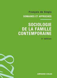 Sociologie de la famille contemporaine - 5e éd.