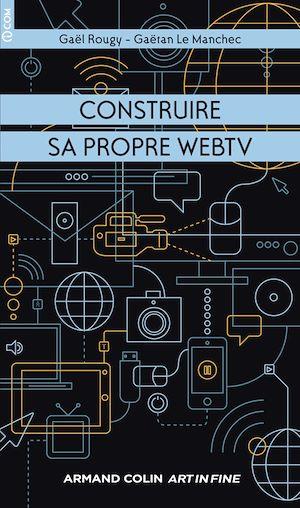 Téléchargez le livre :  Construire sa propre WebTV