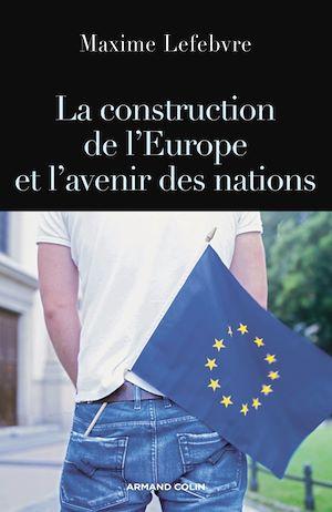 Téléchargez le livre :  La construction de l'Europe et l'avenir des nations