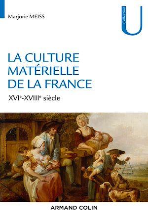 Téléchargez le livre :  La culture matérielle de la France