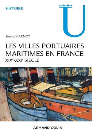 Téléchargez le livre :  Les villes portuaires maritimes en France