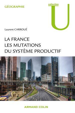 Téléchargez le livre :  La France : les mutations des systèmes productifs