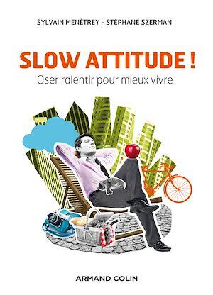 Slow attitude !