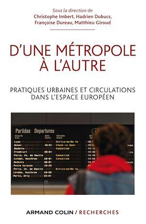 Téléchargez le livre :  D'une métropole à l'autre