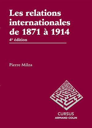 Téléchargez le livre :  Les relations internationales de 1871 à 1914 - 4e édition