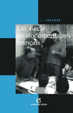 Téléchargez le livre :  Un siècle de documentaires français