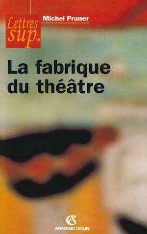 Téléchargez le livre :  La fabrique du théâtre